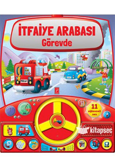 Itfaiye Arabası Görevde Pena Yayınları 9786055057848